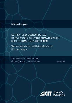 Kupfer- und Eisenoxide als Konversions-Elektrodenmaterialien für Lithium-Ionen-Batterien: Thermodynamische und Elektrochemische Untersuchungen von Lepple,  Maren