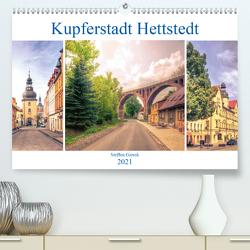 Kupferstadt Hettstedt (Premium, hochwertiger DIN A2 Wandkalender 2021, Kunstdruck in Hochglanz) von N.,  N.