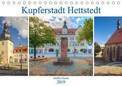 Kupferstadt Hettstedt (Tischkalender 2019 DIN A5 quer) von Gierok,  Steffen