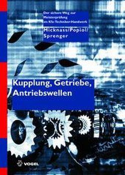 Kupplung, Getriebe, Antriebswellen von Micknass,  Werner, Popiol,  Rainer, Sprenger,  Axel