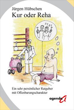 Kur oder Reha von Hübschen,  Jürgen