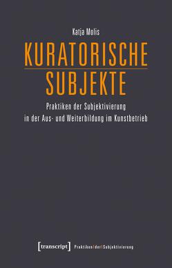 Kuratorische Subjekte von Molis,  Katja
