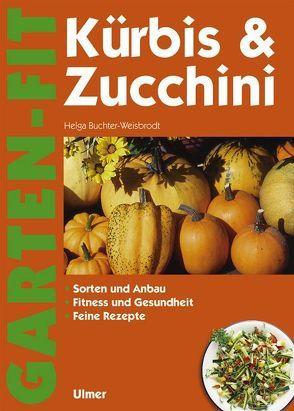 Kürbis & Zucchini von Buchter-Weisbrodt,  Helga