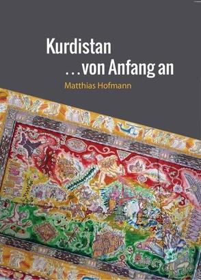 Kurdistan von Anfang an von Hofmann,  Matthias