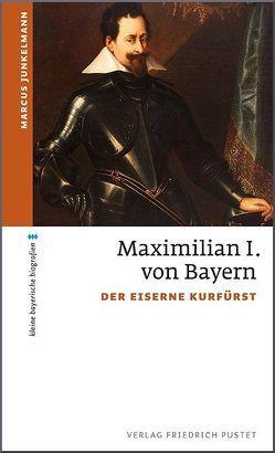 Kurfürst Maximilian I. von Junkelmann,  Marcus