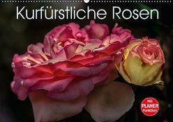 Kurfürstliche Rosen Eltville am Rhein (Wandkalender 2018 DIN A2 quer) von Meyer,  Dieter