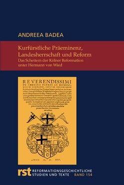 Kurfürstliche Präeminenz, Landesherrschaft und Reform von Badea,  Andreea