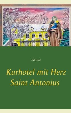 Kurhotel mit Herz Saint Antonius von Groß,  CM