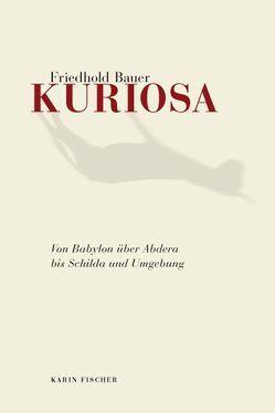 Kuriosa von Bauer,  Friedhold
