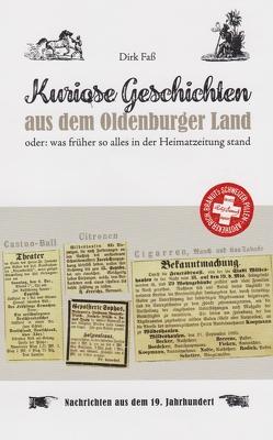 Kuriose Geschichten aus dem Oldenburger Land von Faß,  Dirk