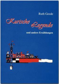 Kurische Legende und andere Erzählungen von Geede,  Ruth