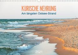 Kurische Nehrung: am längsten Ostsee-Strand (Wandkalender 2021 DIN A3 quer) von Vieser,  Susanne