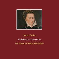 Kurkölnische Landesmütter von Flörken,  Norbert