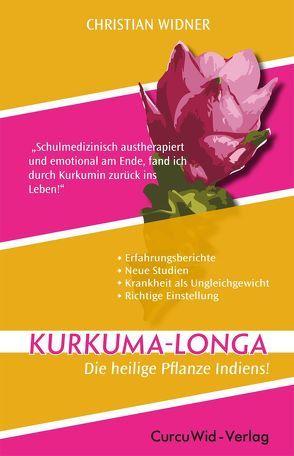Kurkuma-Longa – Die heilige Pflanze Indiens! von Widner,  Christian
