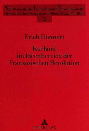 Kurland im Ideenbereich der Französischen Revolution von Donnert,  Erich