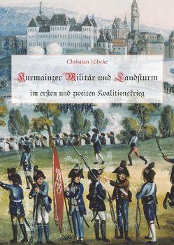 Kurmainzer Militär im Ersten und zweiten Koalitionskrieg von Lübcke,  Christian