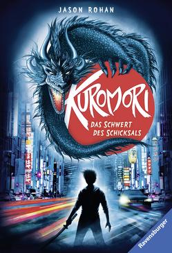 Kuromori, Band 1: Das Schwert des Schicksals von Csuss,  Jacqueline, Rohan,  Jason