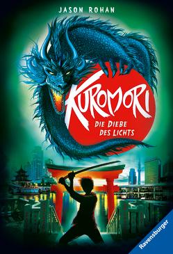 Kuromori, Band 2: Die Diebe des Lichts von Csuss,  Jacqueline, Rohan,  Jason