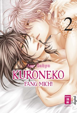 Kuroneko – Fang mich! 02 von Hammond,  Monika, Sakyo,  Aya