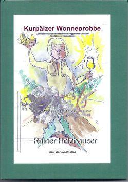 Kurpälzer Wonneprobbe von Holzhauser,  Rainer