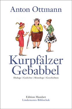 Kurpfälzer Gebabbel von Ottmann,  Anton
