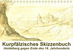Kurpfälzisches Skizzenbuch Heidelberg (Tischkalender 2021 DIN A5 quer) von Liepke,  Claus