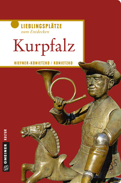 Kurpfalz von Hiefner-Konietzko,  Birgit, Konietzko,  Andreas