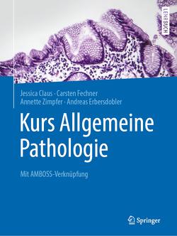 Kurs Allgemeine Pathologie von Claus,  Jessica, Erbersdobler,  Andreas, Fechner,  Carsten, Zimpfer,  Annette