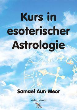 Kurs in esoterischer Astrologie von Syring,  Osmar Henry, Weor,  Samael Aun