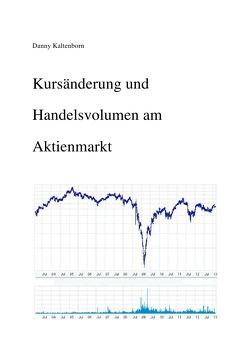 Kursänderung und Handelsvolumen am Aktienmarkt von Kaltenborn,  Danny