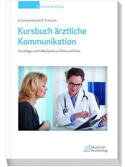 Kursbuch ärztliche Kommunikation von Fritzsche,  Kurt, Schweickhardt,  Axel