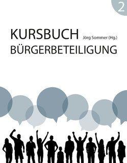 Kursbuch Bürgerbeteiligung #2 von Sommer,  Jörg