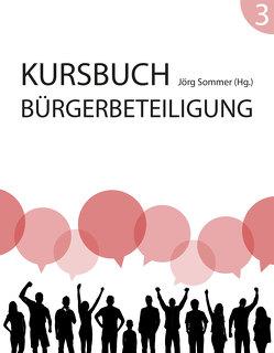 Kursbuch Bürgerbeteiligung #3 von Sommer,  Jörg