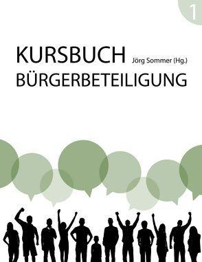 Kursbuch Bürgerbeteiligung von Sommer,  Jörg