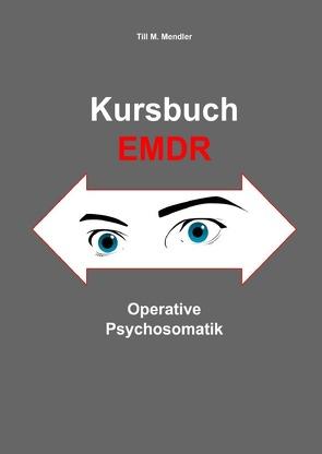 Kursbuch EMDR von Mendler,  Till M.