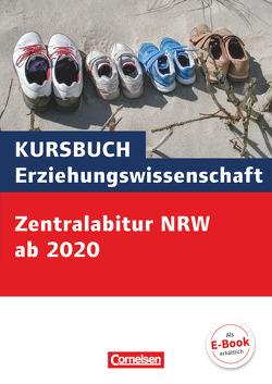 Kursbuch Erziehungswissenschaft / Zentralabitur Nordrhein-Westfalen ab 2020 von Bubolz,  Georg