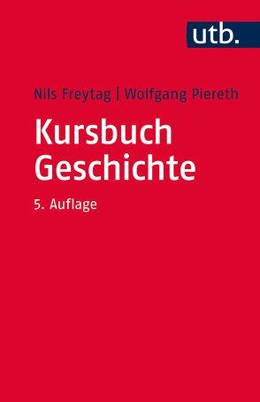 Kursbuch Geschichte von Freytag,  Nils, Piereth,  Wolfgang