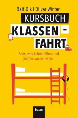 Kursbuch Klassenfahrt von Olk,  Ralf