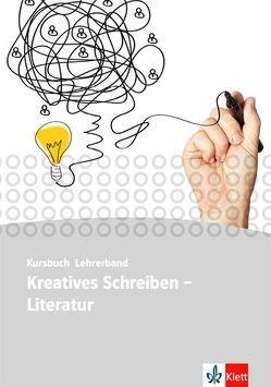 Kursbuch Literatur – Kreatives Schreiben. Oberstufe