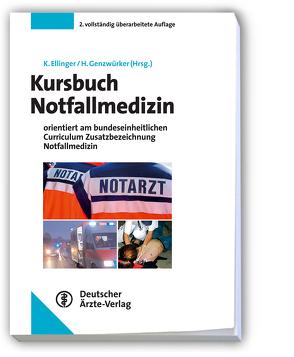 Kursbuch Notfallmedizin von Ellinger,  Klaus, Genzwürker,  Harald