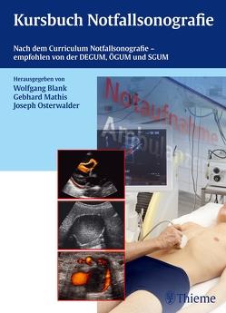 Kursbuch Notfallsonografie von Blank,  Wolfgang, Mathis,  Gebhard, Osterwalder,  Joseph