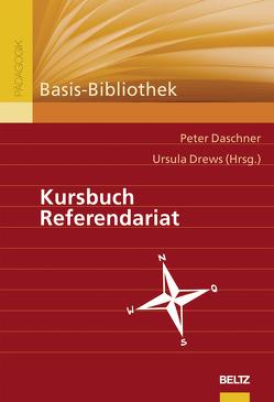 Kursbuch Referendariat von Daschner,  Peter, Drews,  Ursula