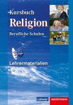 Kursbuch Religion Berufliche Schulen, Lehrermaterialien von Eilerts,  Wolfram