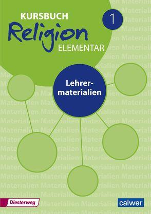 Kursbuch Religion Elementar 1 Neuausgabe von Eilerts,  Wolfram, Kübler,  Heinz-Dieter