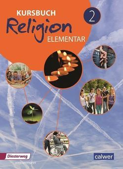 Kursbuch Religion Elementar 2 – Neuausgabe von Eilerts,  Wolfram, Kübler,  Heinz-Günter