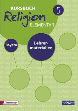 Kursbuch Religion Elementar 5 Ausgabe für Bayern. Lehrermaterialien von Eilerts,  Wolfram, Kübler,  Heinz-Günter