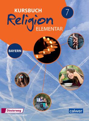 Kursbuch Religion Elementar 7 – Ausgabe für Bayern von Burkhardt,  Heinz, Eilerts,  Wolfram, Kübler,  Heinz-Günter, Weigand,  Eva
