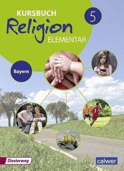 Kursbuch Religion Elementar / Kursbuch Religion Elementar – Ausgabe 2017 für Bayern von Burkhardt,  Hans, Weigand,  Eva