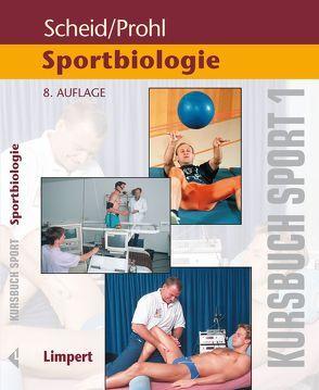 Kursbuch Sport / Kursbuch Sport 1: Sportbiologie von Prohl,  Robert, Scheid,  Volker
