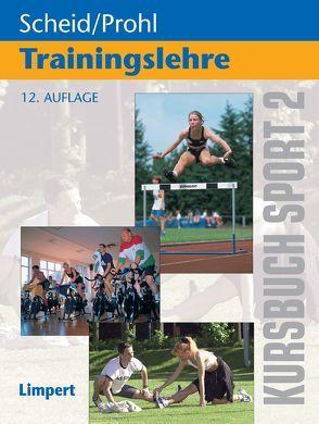 Kursbuch Sport / Kursbuch Sport 2: Trainingslehre von Prohl,  Robert, Scheid,  Volker